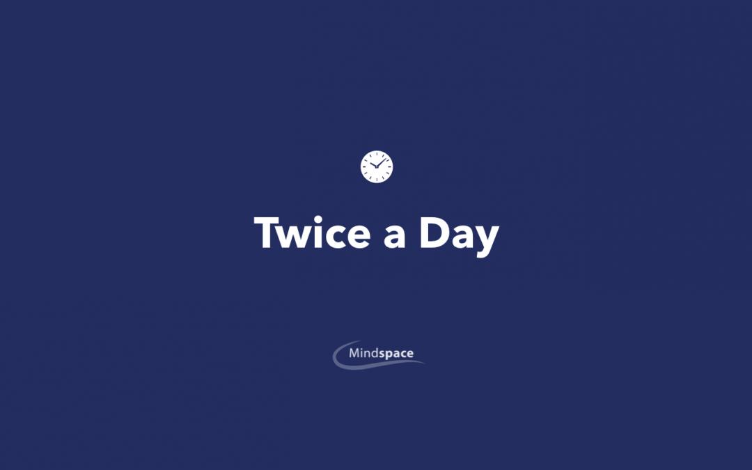 Twice a Day Keeps The Stress Away.