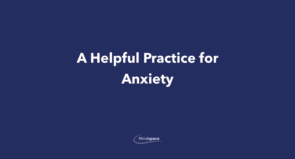 A Helpful Practice for Anxiety