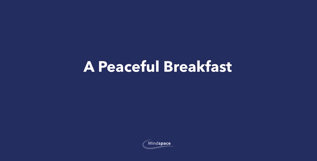 A Peaceful Breakfast