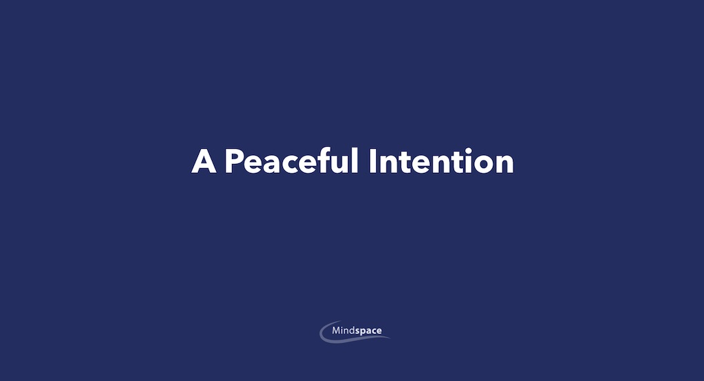 A Peaceful Intention