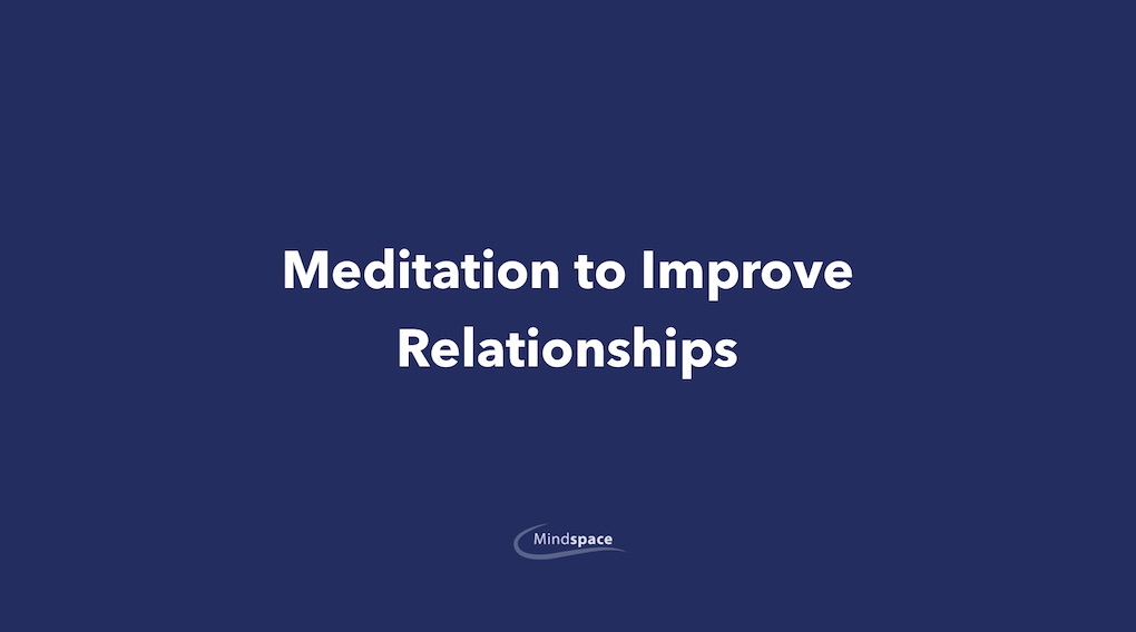 Meditation to Improve Relationships