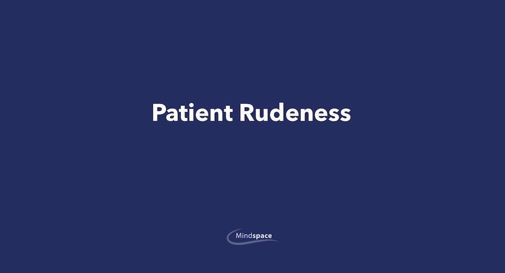 Patient Rudeness