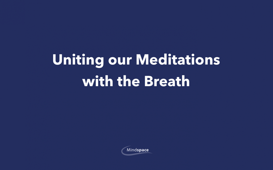 Uniting our Meditations with the Breath