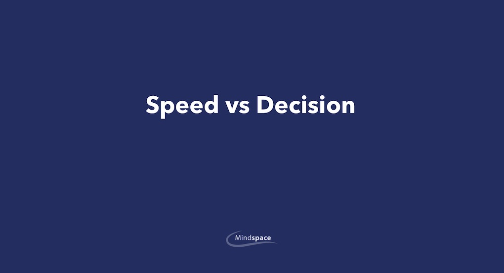 Speed vs Decision