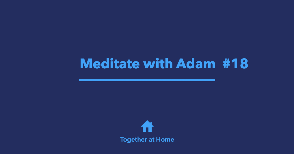 Meditate with Adam #18 | 21 Breaths #8
