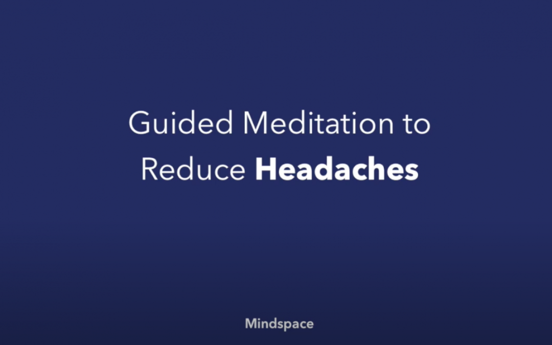 Guided Meditation to Help Reduce Headaches